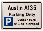 Austin A135 Car Owners Gift| New Parking only Sign | Metal face Brushed Aluminium Austin A135 Model